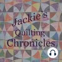 Jackie's Quilting Chronicles Episode 28: Today's episode is a real treat! You will hear an interview with Judy Niemeyer. She is known for her wonderful paper piecing patterns, that feature fabulous spikes and curves. You can find Judy on both her website quiltworx.com and Facebook. Her patt...