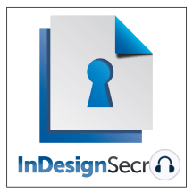InDesignSecrets Podcast 224: In this episode:  News:  Agendas are up forInDesign Conference and Photoshop Conference Anne-Marie's new InDesign CC 2015 to EPUB video course InDesign Magazine new issues   Exporting to HTML 5: New script! Interview withBill...
