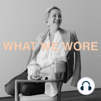 Haskell Harris: What We Wore