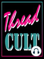 Thread Cult, Episode #6