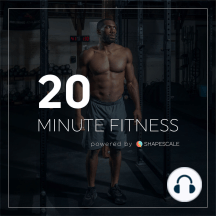 Our Favorite Health & Fitness Apps Of May 2019 - 20 Minute Fitness Episode #077: The best apps for outdoors workouts & nutrition tracking to get in shape for summer