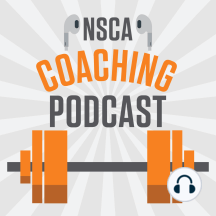 NSCA's Coaching Podcast, Episode 4: Lance Walker