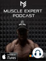 010 Muscle Expert Ben Pakulski & Muscle Genes Discuss Muscle Genetics