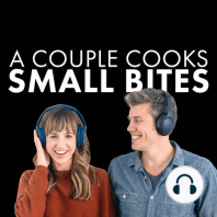 Pull up a chair: A Couple Cooks Small Bites Podcast S208