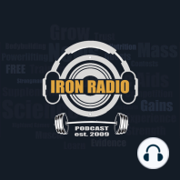 Episode 150 IronRadio - Topic Foods for Loss and Gain