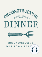 Deconstructing Dinner in our Schools I (Remastered)