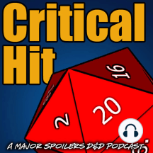 Critical Hit #313: The Plague District (Void Saga S05-007): In this installment of Critical Hit - On the plus side, the undead aren't running around, as the team visits the plague district.
