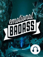Being an Emotional Badass through Modern Adolescence