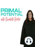 Primal Potential Success Stories Part 2