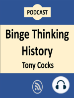 23 Binge Thinking History