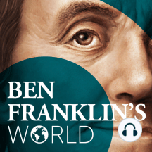 026 Robert Middlekauff, Washington's Revolution: Ben Franklin's World: A Podcast About Early American History