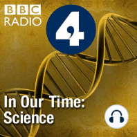 Macromolecules: Melvyn Bragg and guests discuss the giant molecules that underpin all life.