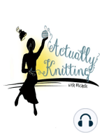 Actually Knitting Episode 82