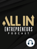 EPS 013 | The Mental, Spiritual and Physical Struggles of Entrepreneurship | All In Entrepreneurs Podcast