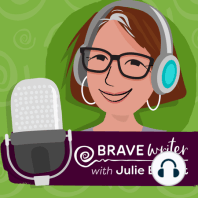 S4E10: How to Include Poetry Teatime in Your Family: What's the difference between Brave Writer and some of the other writing programs available online? Julie originally saw the writing process as a relationship between trusted allies; the child and the parent.  You don't grow a writer simply...