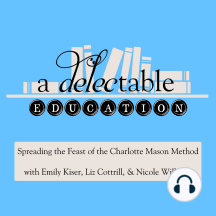 """Episode 101: Listener Q&A #21: This A Delectable Education podcast Q&A episode addresses howCharlotte Mason viewed the history of other countries, whether herfeast in high school was """"only for girls,"""" and some specifics aboutwritten narration.   ..."""