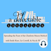 Episode 57: Middle & High School Math: Interview with Richele Baburina, Part 2: This Charlotte Mason podcast episode is the conclusion of a two part interview with Richele Baburina on math in the upper forms. Her research and experience, wisdom and love will not only calm your anxieties, but will reveal a glimpse of the wondrous pos