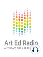 Ep. 029 - Adventures of a First Year Art Teacher