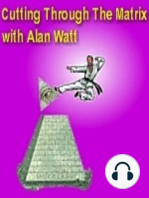 "July 8, 2018 ""Cutting Through the Matrix"" with Alan Watt (Blurb, i.e. Educational Talk)"