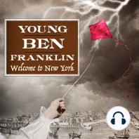 Episode 10: A Declaration of Independence: Ben Franklin like you've never seen him before.