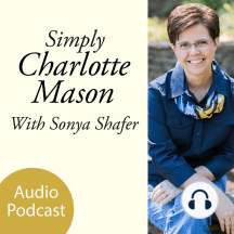 Switching to Charlotte Mason from Classical: Shift your thinking from a trivium-based classical approach to a Charlotte Mason approach.