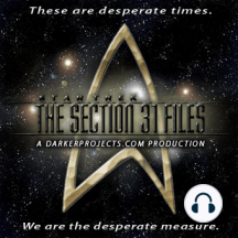 02.11 The Section 31 Files: The Hour of Judgement, Part 1: Written by Eric Busby The battle lines have been drawn. The hour of judgment has come. With the fate of the galaxy hanging in the balance, can a desperate plan by Section 31 stop the Destroyer? Listen: Star Trek: The Section 31 Files - The hour of Judgeme