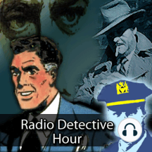 Radio Detective Story Hour 136 The Case of the Blood Stained Pearls: Detective Chunning and Master of Mystery