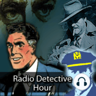 Radio Detective Story Hour 134The Case of Antony Carrell: Detectives Chunning and Master of Mystery