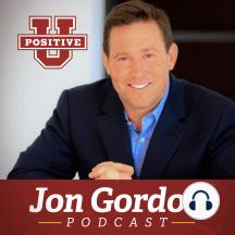 The Power of Positive Leadership: with Jon Gordon