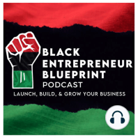 Black Entrepreneur Blueprint: 243 - Jay Jones - The Importance Of Building Assets In Your Business: The Importance Of Building Assets In Your Business