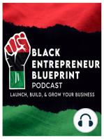 Black Entrepreneur Blueprint 91 - Devin Robinson - Taking Back The Black Hair Care Industry