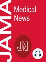 JAMA Medical News Summary for March 2019