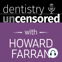 """144 Solo vs. Group Practice with Dr. Marc Cooper : Dentistry Uncensored with Howard Farran: """"They're all different. You can't put them all into one pile and say 'That's corporate dentistry'""""."""