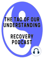 Chapter 17 Tao Te Ching – Progression of Alcoholism and Learning to Trust by Letting Go of Control!