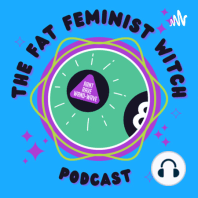 Episode 35 - The Magick of Anger: Hello again witches, seekers, and friends and thanks for tuning in to episode 35 of The Fat Feminist Witch Podcast, the show where we do a little ranting, raving and wand waving.  Today's episode is all about everyone's not-so-favourite emotion - ANGER. ...
