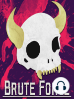 Brute Force – Episode 40 – Why Don't We Be Honest