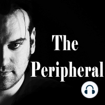 The Peripheral EP19: Making a Ruckus!: Sex working