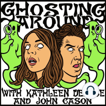 Ep 24 - Your Hosts Talk About Their First Hand Haunts: With Kathleen DeRose and John Cason