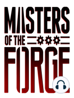 Masters of the Forge - Episode 028