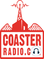 CoasterRadio.com #219 - I've Got A Golden Ticket