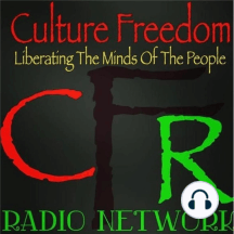 Culture Freedom Radio Network Present - Freedom Friday: Culture Freedom Radio Network Present - Freedom Friday
