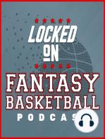 LOCKED ON FANTASY BASKETBALL - 01/02/19 - Top 20 Players, Fantasy Check In Pelicans, Knicks, Thunder, Magic