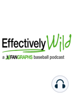 Effectively Wild Episode 11