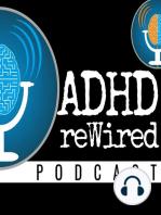 94 | ADHD, Sex, and Intimacy Survey Results w/ Ari Tuckman