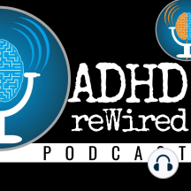 94 | ADHD, Sex, and Intimacy Survey Results w/ Ari Tuckman: Psychologist and therapist Ari Tuckman shares the results of a survey he conducted on sex and relationships in couples where one has ADHD. Surprised by some of the results, Ari delves into some of the most interesting questions and answers brought to...