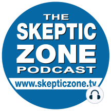 "The Skeptic Zone #194 - 7.July.2012: 0:00:00     IntroductionRichard Saunders0:06:25     Travis Roy interviews Kitty MervineKitty is the author of two books for young children. Her latest ""Fairy Tales, Fairly Told"" is a modern take on classic..."