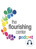 Introducing The Flourishing Center Podcast