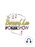 The Bernard Lee Poker Show 08-29-17 with Guest John Hesp Part 1