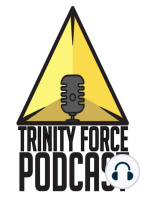 The Trinity Force Podcast - Episode 624