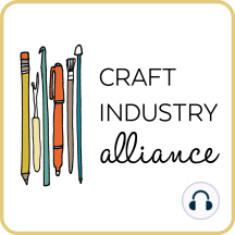 Mini Episode: Craft Industry Alliance: In this mini episode of the show Kristin Link and I talking about Craft Industry Alliance, a trade organization for craft professionals that we co-founded eight months ago. We're not at 800+ members, we're about to publish the 18th issue of our digital j...